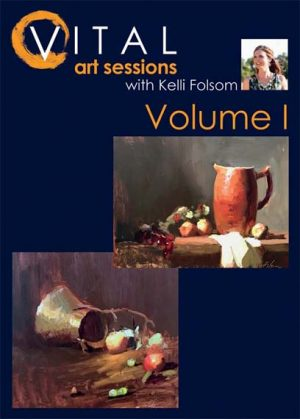 An image of the front cover of the oil painting instruction DVD titled VITAL Art Sessions, Volume 1 by Kelli Folsom