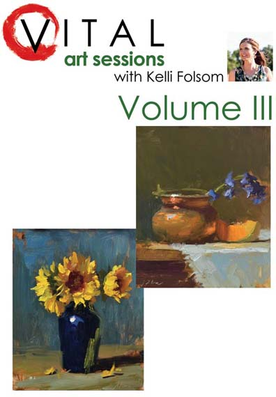 An image of the front cover of the oil painting instruction DVD titled VITAL Art Sessions, Volume 3 by Kelli Folsom
